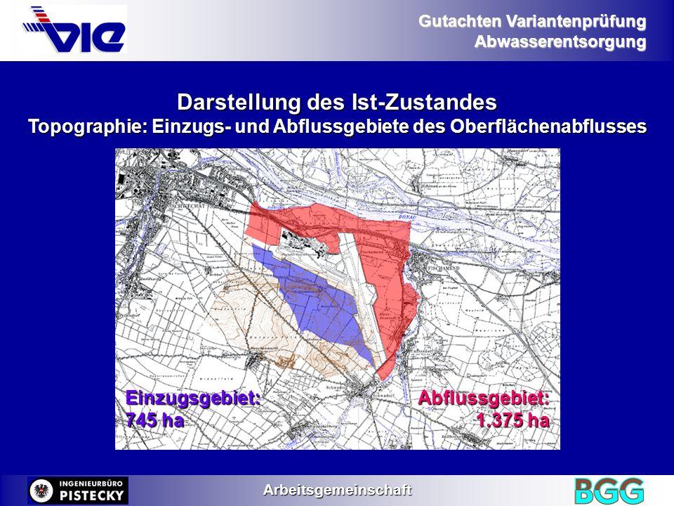 Gutachten Variantenprüfung AbwasserentsorgungArbeitsgemeinschaft Darstellung des Ist-Zustandes Topographie: Einzugs- und Abflussgebiete des Oberfläche