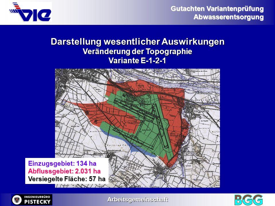 Gutachten Variantenprüfung AbwasserentsorgungArbeitsgemeinschaft Darstellung wesentlicher Auswirkungen Veränderung der Topographie Variante E-1-2-1 Ei