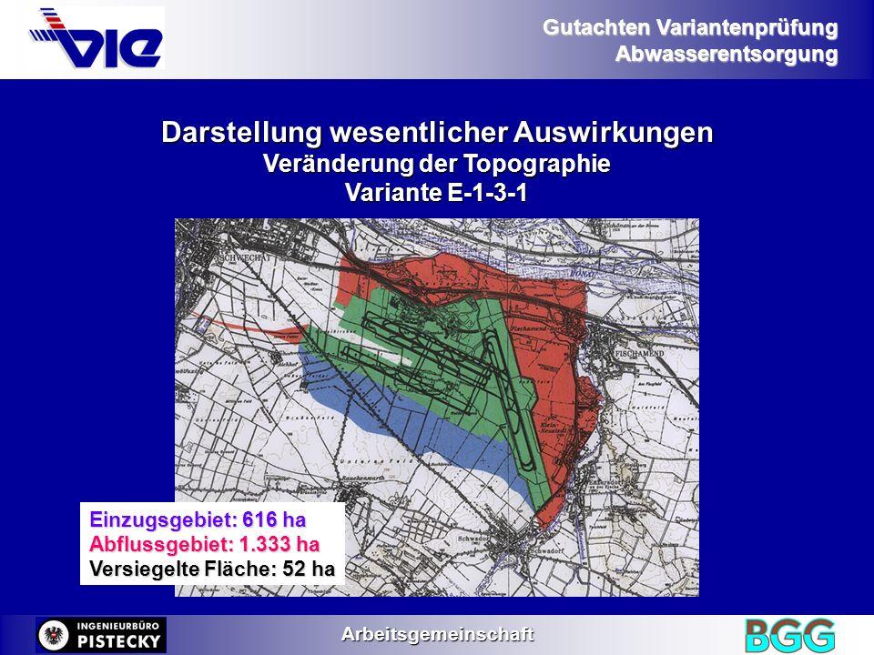 Gutachten Variantenprüfung AbwasserentsorgungArbeitsgemeinschaft Darstellung wesentlicher Auswirkungen Veränderung der Topographie Variante E-1-3-1 Ei