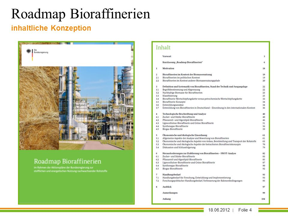 18.06.2012 | Folie 4 Roadmap Bioraffinerien inhaltliche Konzeption