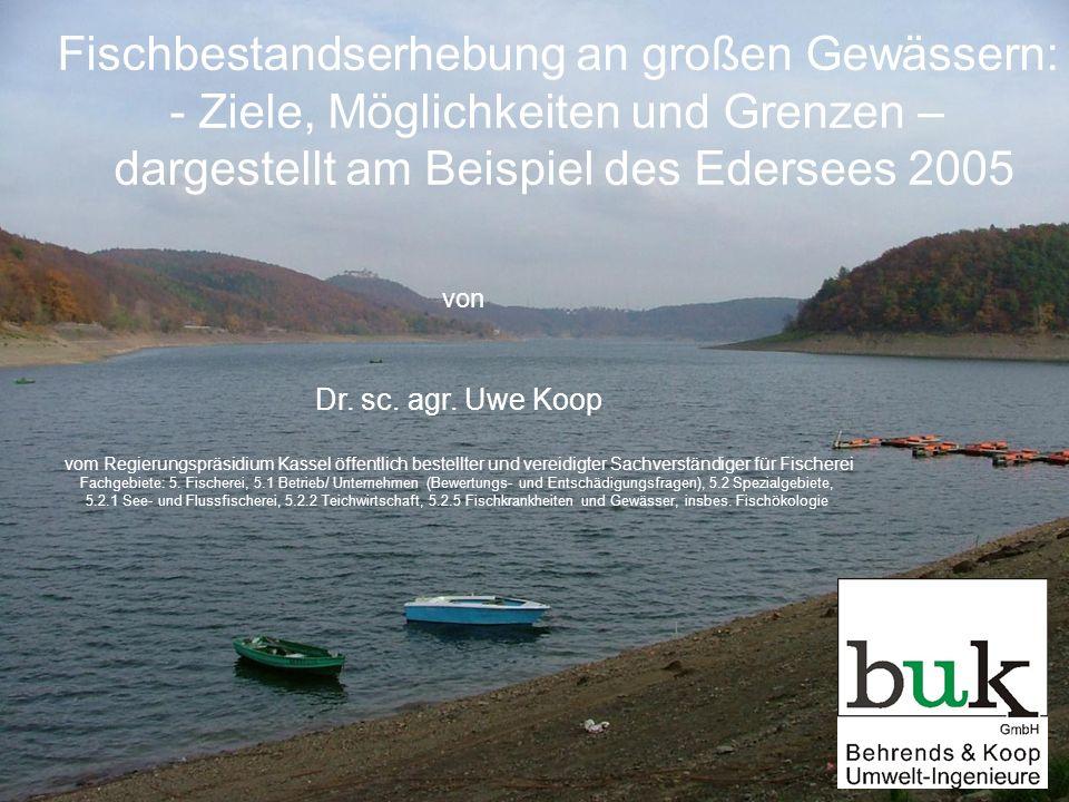 Fischbestandserhebung an großen Gewässern: - Ziele, Möglichkeiten und Grenzen – dargestellt am Beispiel des Edersees 2005 von Dr. sc. agr. Uwe Koop vo