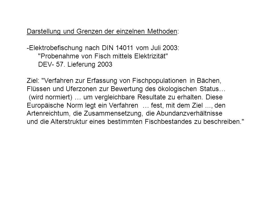 Darstellung und Grenzen der einzelnen Methoden: -Elektrobefischung nach DIN 14011 vom Juli 2003: