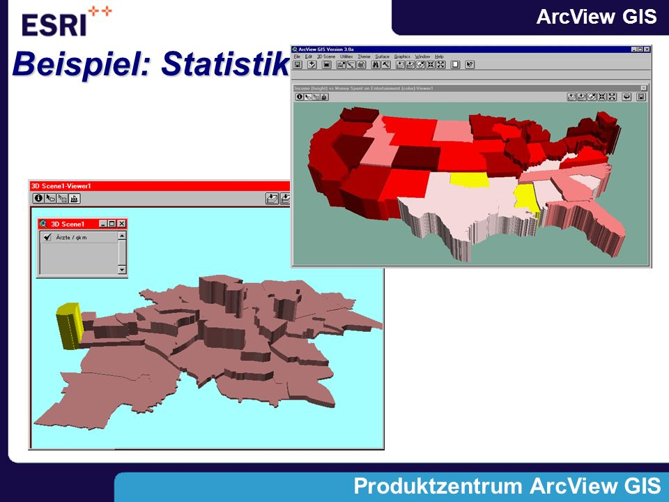 ArcView GIS Produktzentrum ArcView GIS Beispiel: Statistik