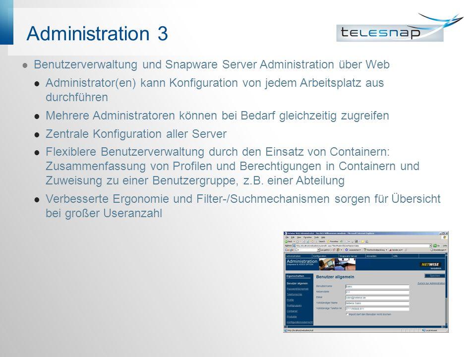 Administration 3 Benutzerverwaltung und Snapware Server Administration über Web Administrator(en) kann Konfiguration von jedem Arbeitsplatz aus durchf