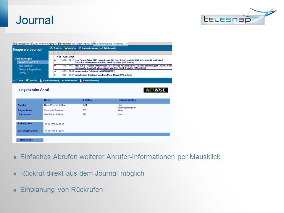 Journal Einfaches Abrufen weiterer Anrufer-Informationen per Mausklick Rückruf direkt aus dem Journal möglich Einplanung von Rückrufen