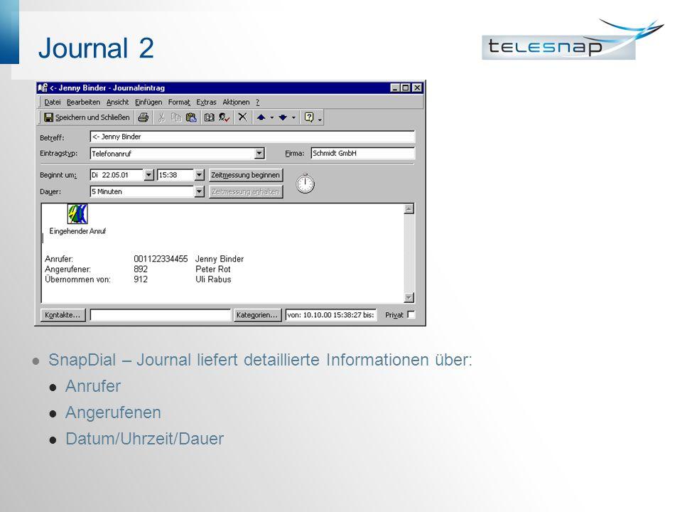 Journal 2 SnapDial – Journal liefert detaillierte Informationen über: Anrufer Angerufenen Datum/Uhrzeit/Dauer