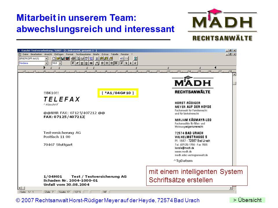 Mitarbeit in unserem Team: abwechslungsreich und interessant > Übersicht © 2007 Rechtsanwalt Horst-Rüdiger Meyer auf der Heyde, 72574 Bad Urach mit ei