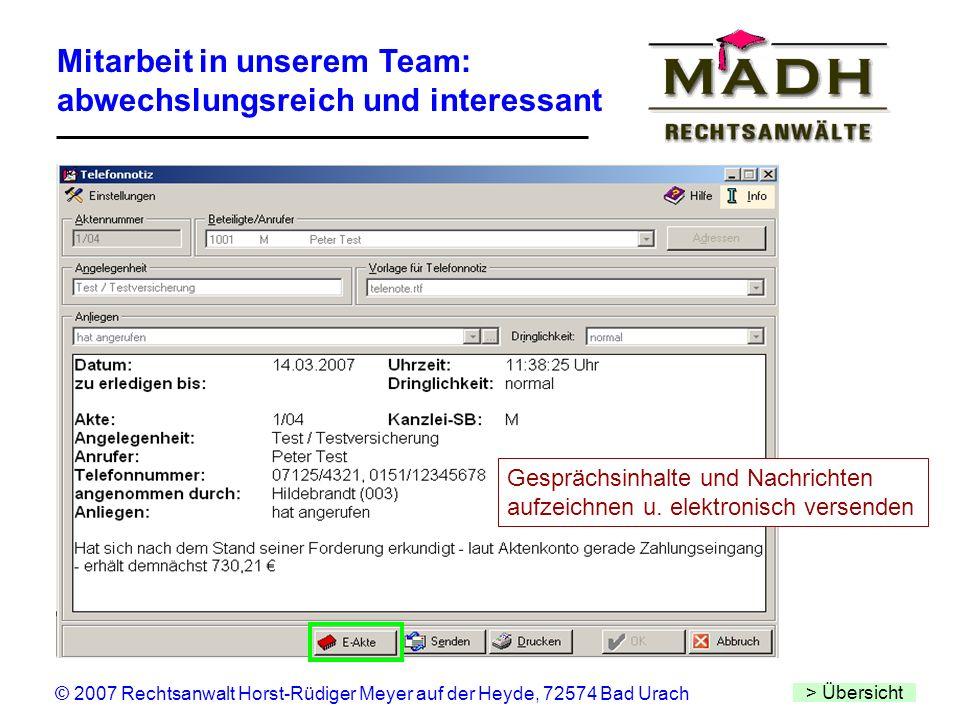 Mitarbeit in unserem Team: abwechslungsreich und interessant > Übersicht © 2007 Rechtsanwalt Horst-Rüdiger Meyer auf der Heyde, 72574 Bad Urach Gesprä