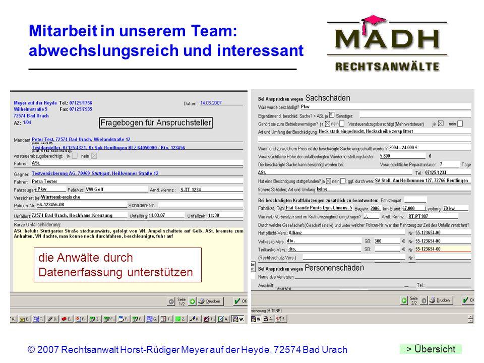 Mitarbeit in unserem Team: abwechslungsreich und interessant > Übersicht © 2007 Rechtsanwalt Horst-Rüdiger Meyer auf der Heyde, 72574 Bad Urach die An