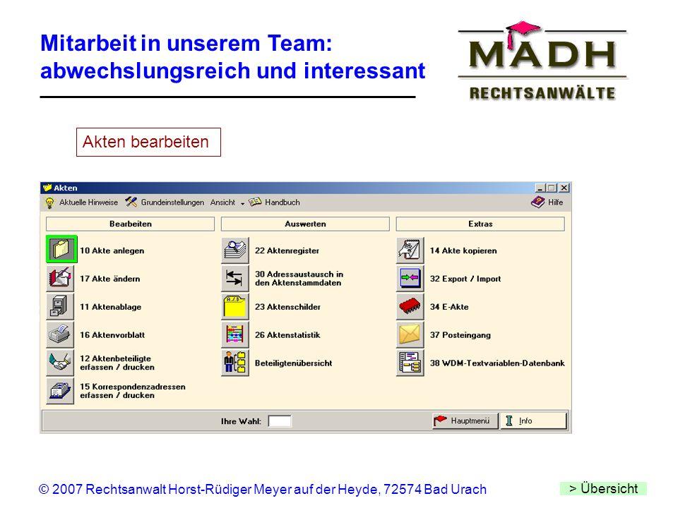 Mitarbeit in unserem Team: abwechslungsreich und interessant > Übersicht © 2007 Rechtsanwalt Horst-Rüdiger Meyer auf der Heyde, 72574 Bad Urach Akten