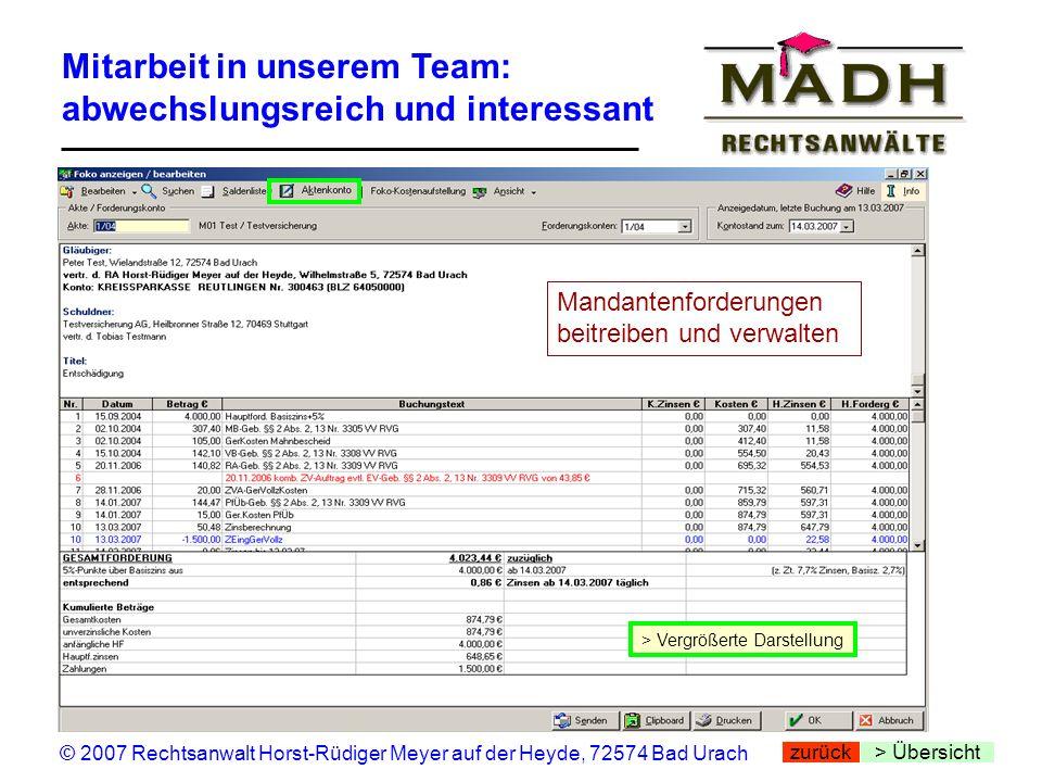 Mitarbeit in unserem Team: abwechslungsreich und interessant > Übersicht © 2007 Rechtsanwalt Horst-Rüdiger Meyer auf der Heyde, 72574 Bad Urach > Verg