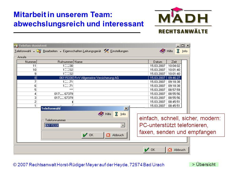 Mitarbeit in unserem Team: abwechslungsreich und interessant > Übersicht © 2007 Rechtsanwalt Horst-Rüdiger Meyer auf der Heyde, 72574 Bad Urach einfac