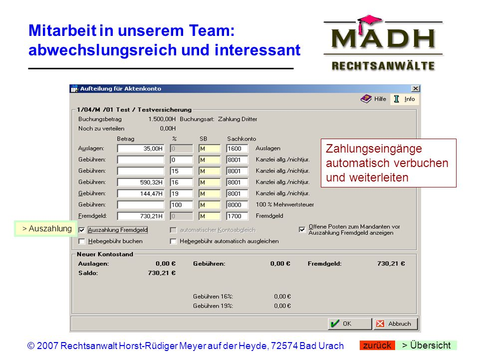 Mitarbeit in unserem Team: abwechslungsreich und interessant > Übersicht © 2007 Rechtsanwalt Horst-Rüdiger Meyer auf der Heyde, 72574 Bad Urach > Ausz