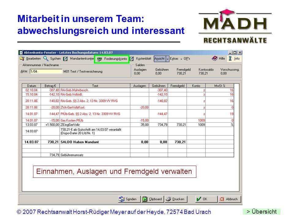 Mitarbeit in unserem Team: abwechslungsreich und interessant > Übersicht © 2007 Rechtsanwalt Horst-Rüdiger Meyer auf der Heyde, 72574 Bad Urach Einnah
