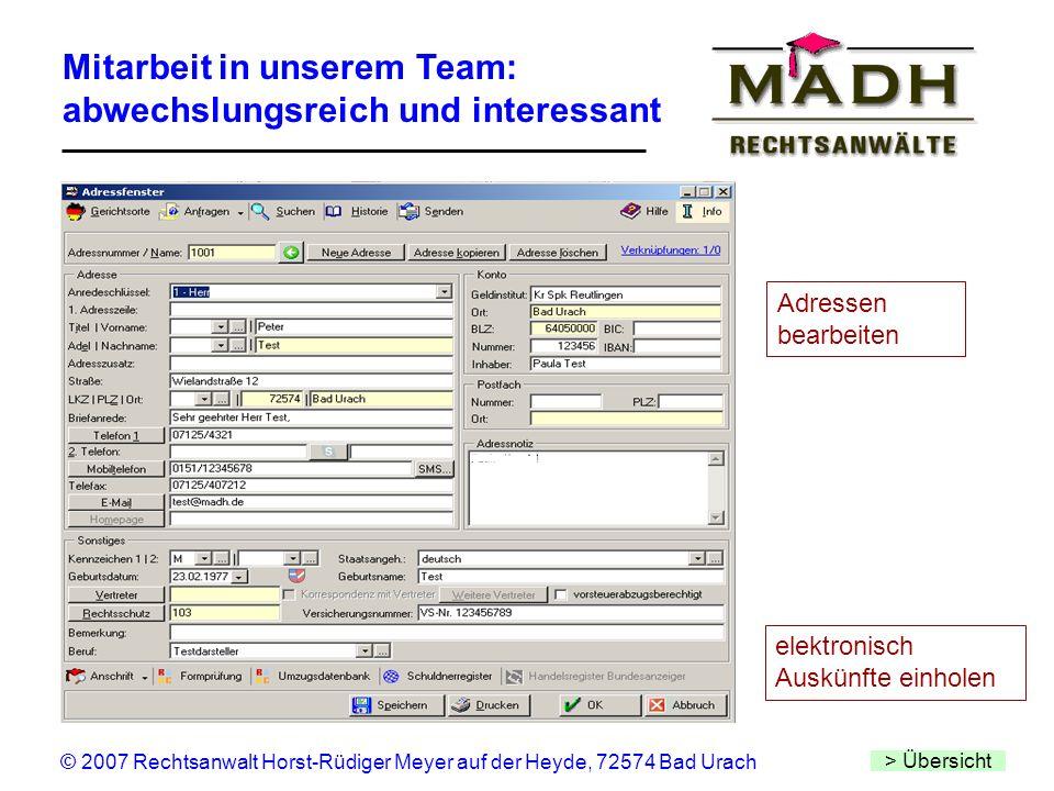 Mitarbeit in unserem Team: abwechslungsreich und interessant > Übersicht © 2007 Rechtsanwalt Horst-Rüdiger Meyer auf der Heyde, 72574 Bad Urach Adress