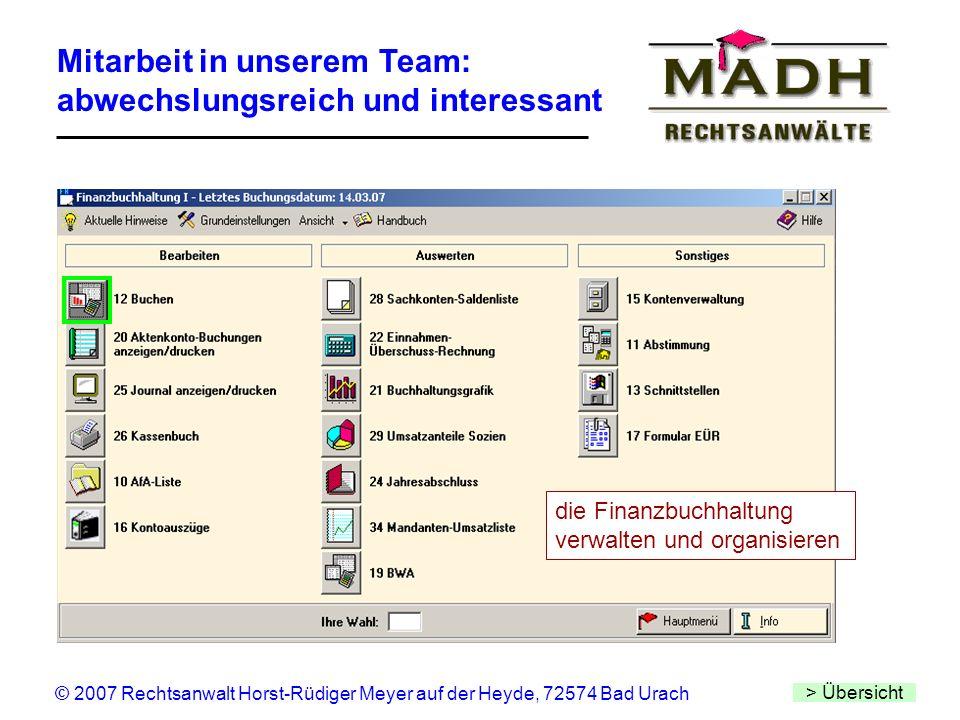 Mitarbeit in unserem Team: abwechslungsreich und interessant > Übersicht © 2007 Rechtsanwalt Horst-Rüdiger Meyer auf der Heyde, 72574 Bad Urach die Fi