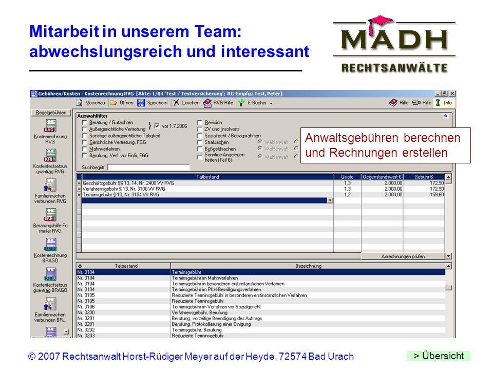 Mitarbeit in unserem Team: abwechslungsreich und interessant > Übersicht © 2007 Rechtsanwalt Horst-Rüdiger Meyer auf der Heyde, 72574 Bad Urach Anwalt