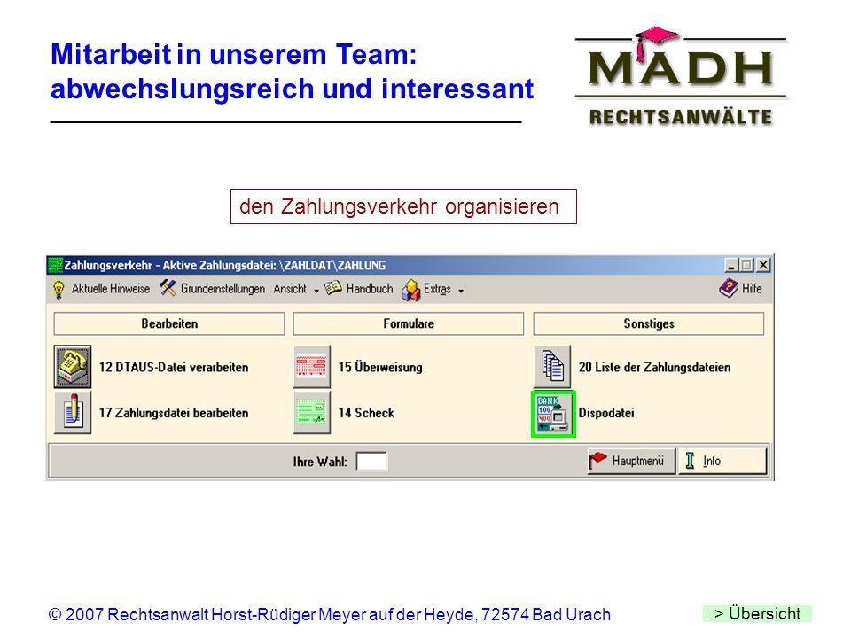 Mitarbeit in unserem Team: abwechslungsreich und interessant > Übersicht © 2007 Rechtsanwalt Horst-Rüdiger Meyer auf der Heyde, 72574 Bad Urach den Za