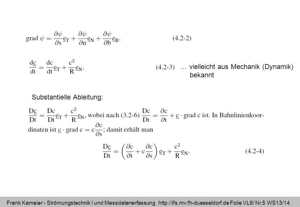 Frank Kameier - Strömungstechnik I und Messdatenerfassung http://ifs.mv.fh-duesseldorf.de Folie VL6/ Nr.6 WS13/14 Eulersche Bewegungsgleichung in Bahnlinienkoordinaten