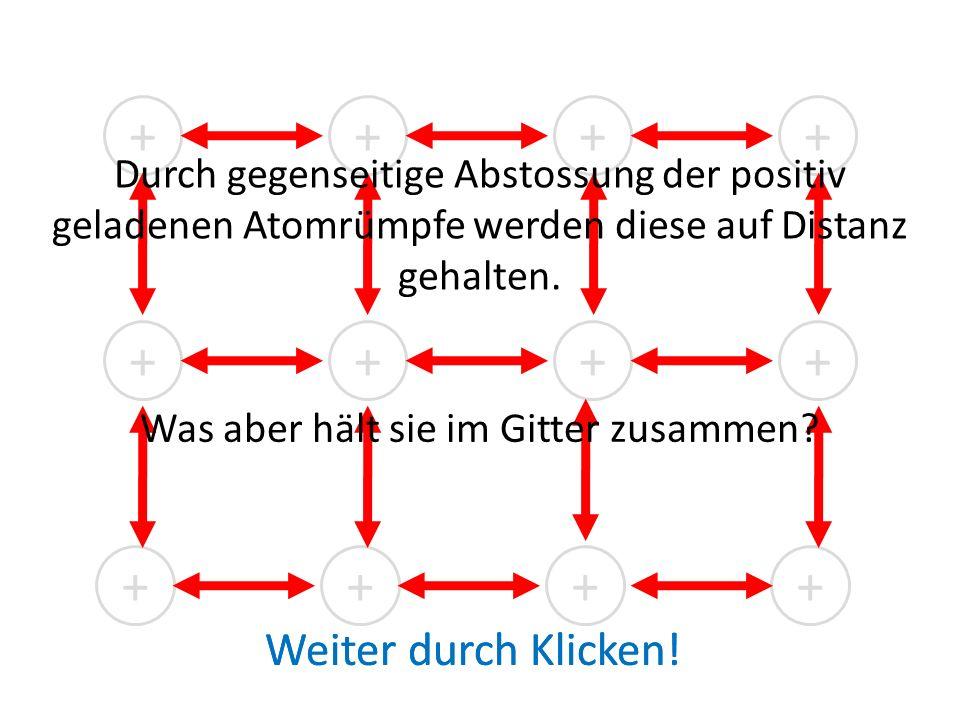Die Metallatome kommen sich im Feststoff relativ nahe. In der folgenden Darstellung sind nur die Atomrümpfe gezeigt: Weiter durch Klicken!