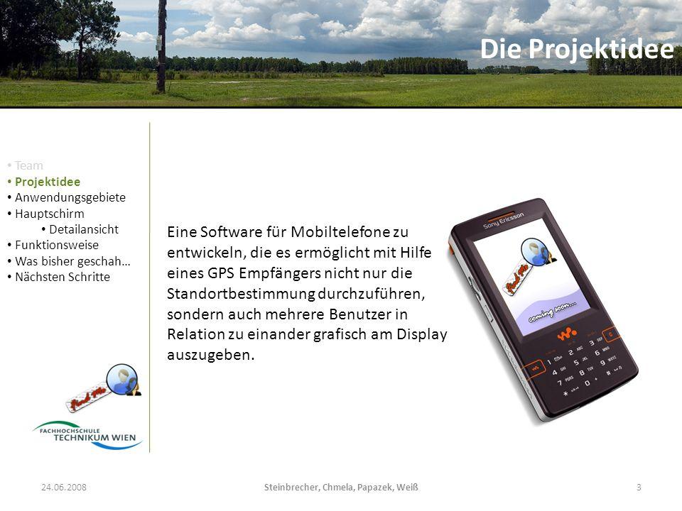 Steinbrecher, Chmela, Papazek, Weiß3 Eine Software für Mobiltelefone zu entwickeln, die es ermöglicht mit Hilfe eines GPS Empfängers nicht nur die Standortbestimmung durchzuführen, sondern auch mehrere Benutzer in Relation zu einander grafisch am Display auszugeben.