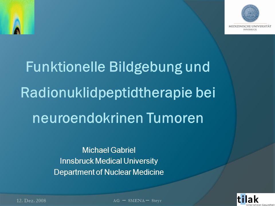 Funktionelle Bildgebung Stadieneinteilung, SSTR-Status und Therapieevaluierung 12.