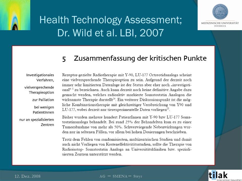 Health Technology Assessment; Dr. Wild et al. LBI, 2007 12. Dez. 2008 AG – SMENA – Steyr