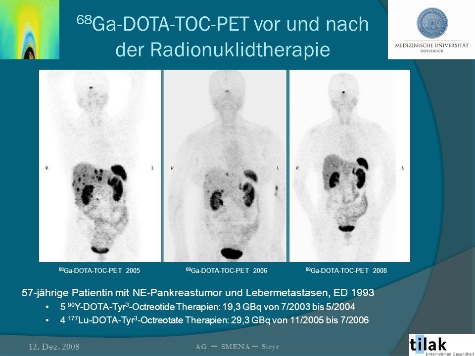 68 Ga-DOTA-TOC-PET vor und nach der Radionuklidtherapie 57-jährige Patientin mit NE-Pankreastumor und Lebermetastasen, ED 1993 5 90 Y-DOTA-Tyr 3 -Octr