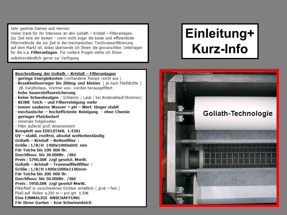 Beschreibung der Goliath – Kristall – Filteranlagen - geringe Energiekosten (vorhandene Pumpe reicht aus ) - Krankheitserreger bis 200mµ und kleiner (