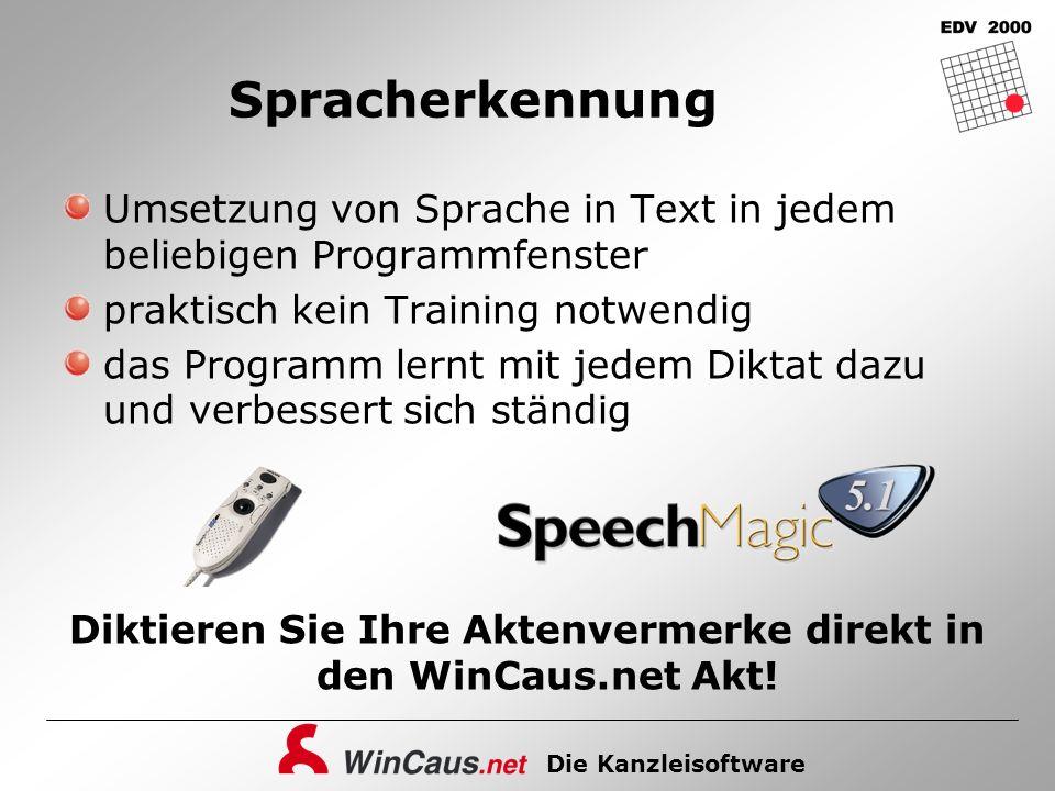 Die Kanzleisoftware Spracherkennung Umsetzung von Sprache in Text in jedem beliebigen Programmfenster praktisch kein Training notwendig das Programm l