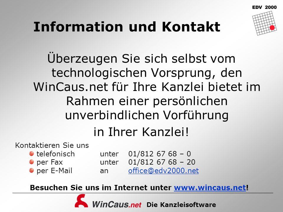 Die Kanzleisoftware Information und Kontakt Überzeugen Sie sich selbst vom technologischen Vorsprung, den WinCaus.net für Ihre Kanzlei bietet im Rahme