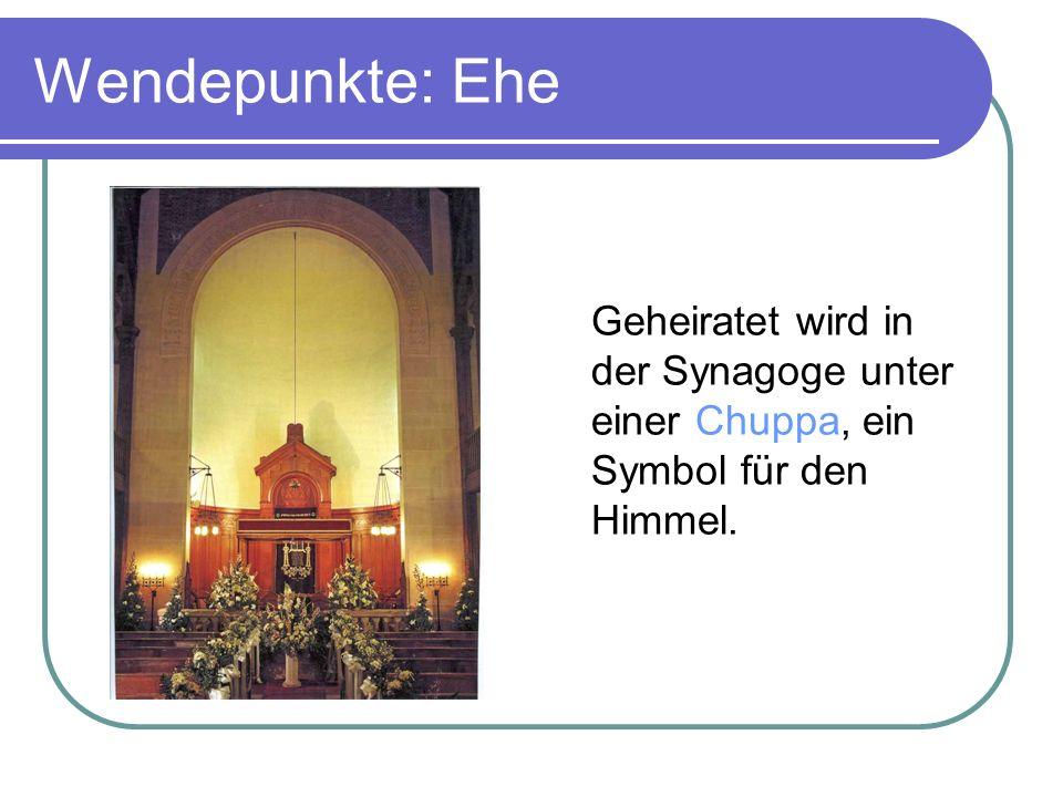 Wendepunkte: Ehe Geheiratet wird in der Synagoge unter einer Chuppa, ein Symbol für den Himmel.