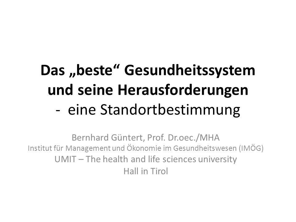 Das beste Gesundheitssystem und seine Herausforderungen - eine Standortbestimmung Bernhard Güntert, Prof. Dr.oec./MHA Institut für Management und Ökon