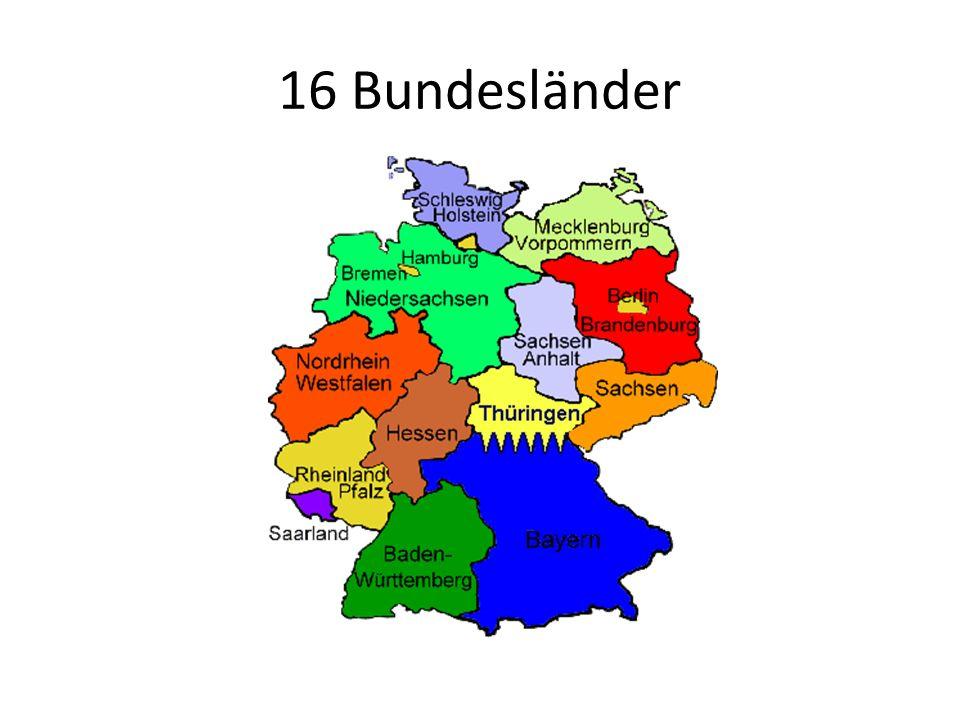 Das sind … 13 große Bundesländer 3 kleine Bundesländer (Stadt = Bundesland)