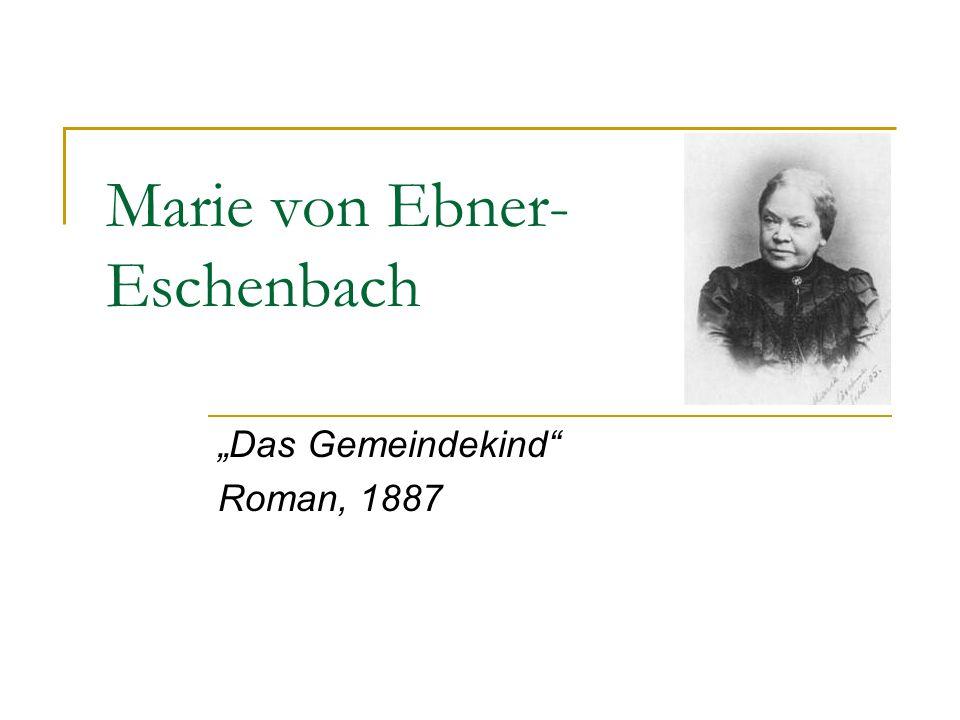 Marie von Ebner- Eschenbach Das Gemeindekind Roman, 1887