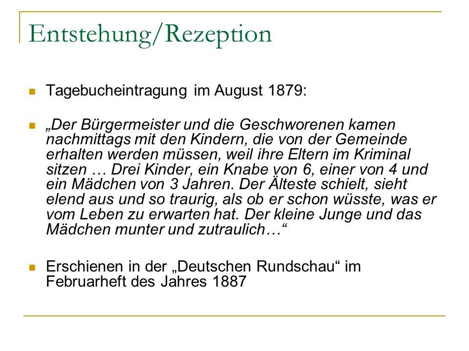 Entstehung/Rezeption Tagebucheintragung im August 1879: Der Bürgermeister und die Geschworenen kamen nachmittags mit den Kindern, die von der Gemeinde