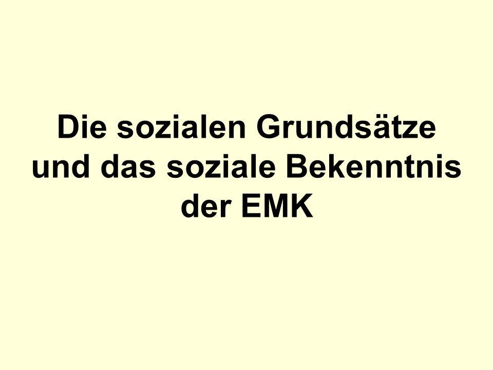 Ausblick Die Sozialen Grundsätze (SG) sind eine der Hauptquellen für soziale und ethische Aussagen der EMK Akzeptanz der SG in den verschiedenen Ländern nicht mehr garantiert.