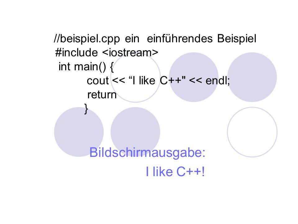Bildschirmausgabe: I like C++.