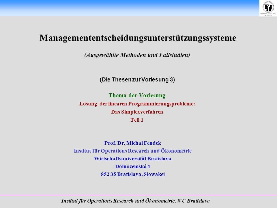 Managemententscheidungsunterstützungssysteme (Ausgewählte Methoden und Fallstudien) ( Die Thesen zur Vorlesung 3) Thema der Vorlesung Lösung der linea