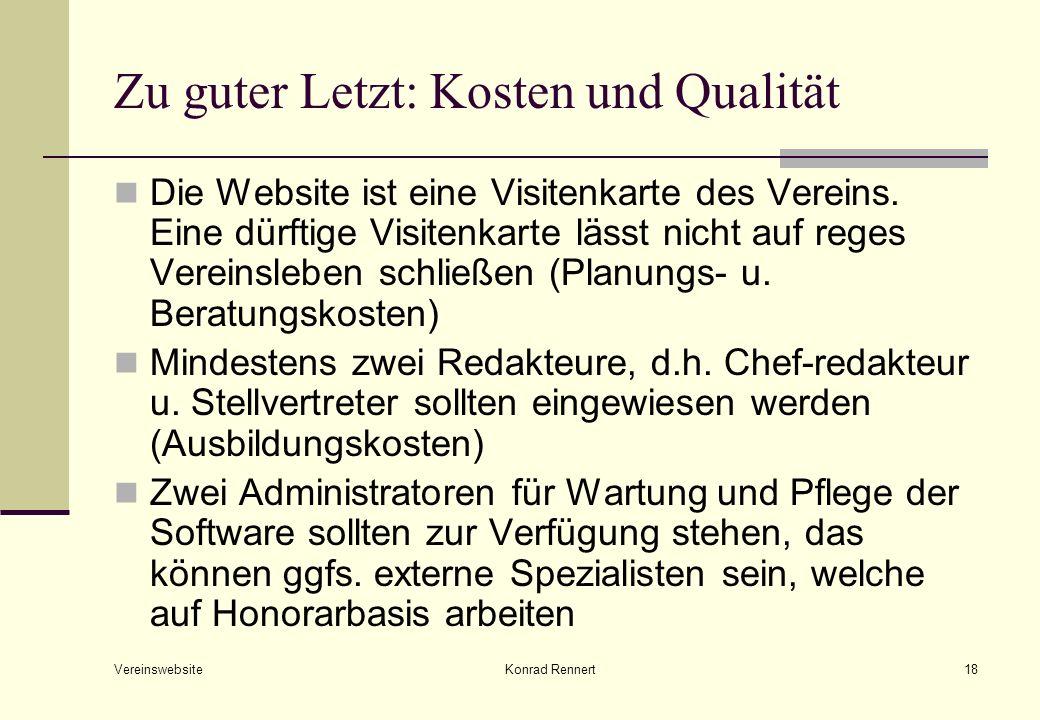 Vereinswebsite Konrad Rennert18 Zu guter Letzt: Kosten und Qualität Die Website ist eine Visitenkarte des Vereins.