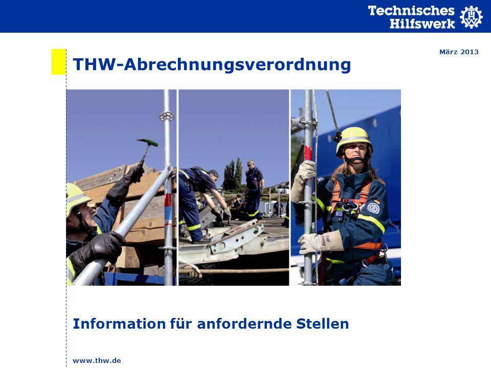 www.thw.de 2 Abrechnungen von Hilfeleistungen des THW nach der neuen THW-AbrV Die THW-Abrechnungsverordnung (THW-AbrV) ist seit dem 1.