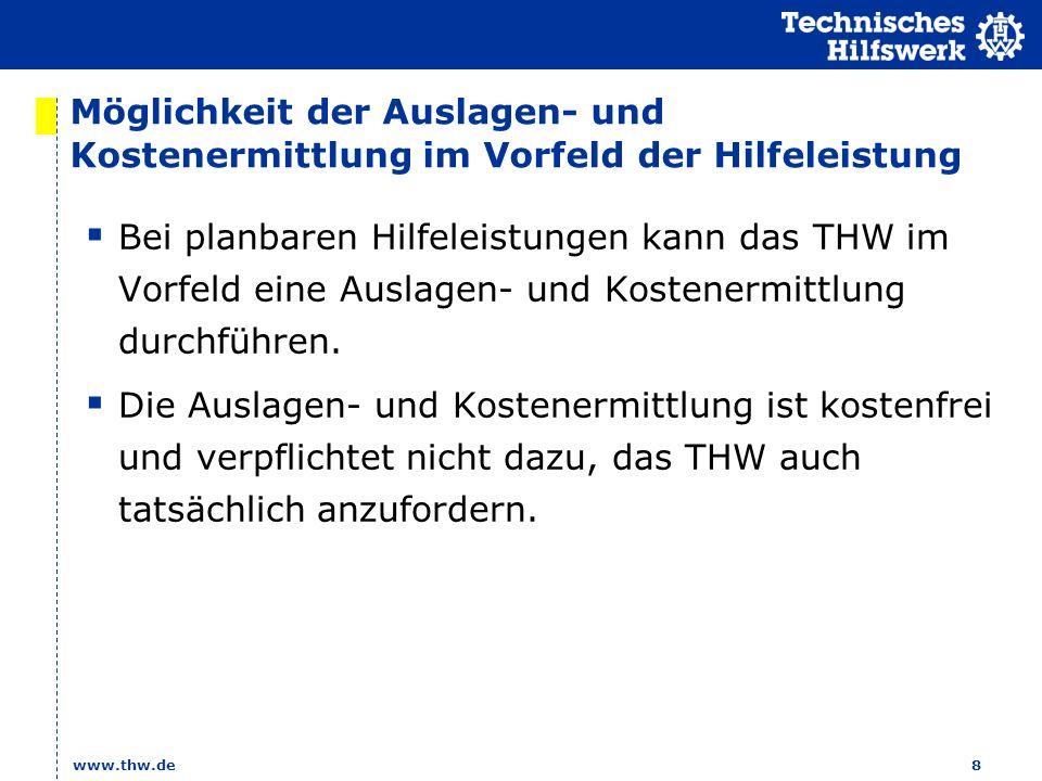www.thw.de 9 Vielen Dank für Ihre Aufmerksamkeit.