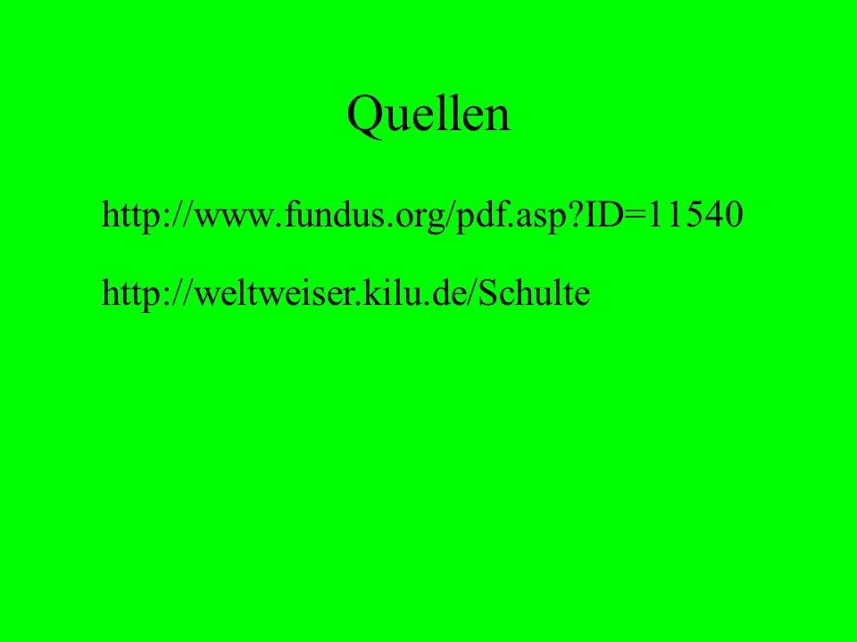 Quellen http://www.fundus.org/pdf.asp?ID=11540 http://weltweiser.kilu.de/Schulte