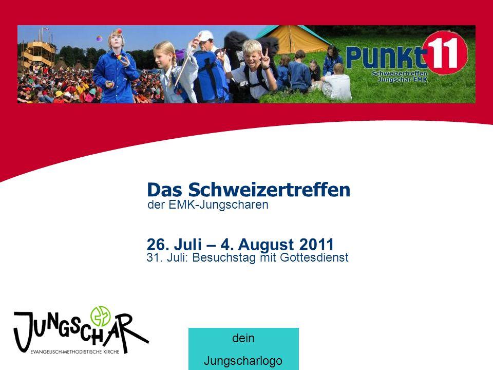 Das Schweizertreffen der EMK-Jungscharen 26.Juli – 4.