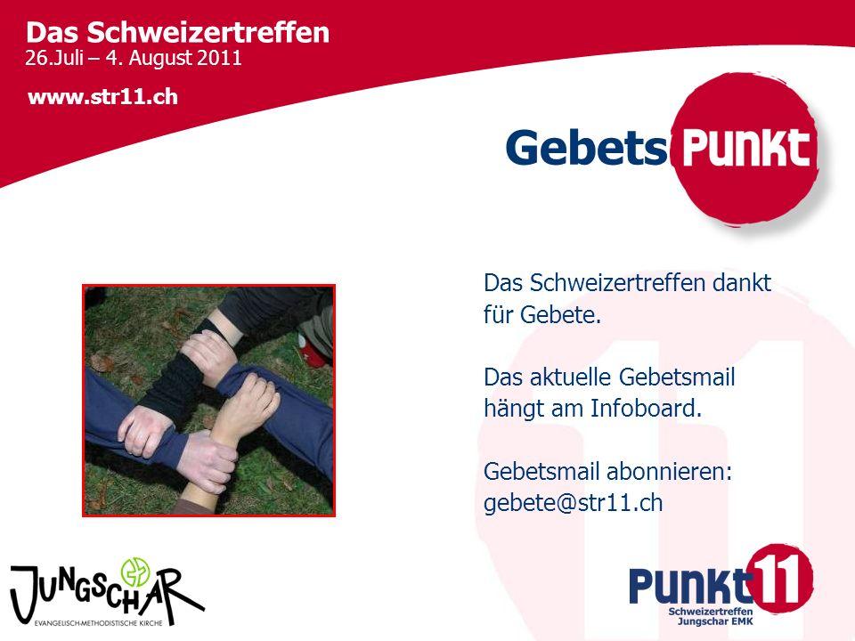 Das Schweizertreffen 26.Juli – 4.August 2011 www.str11.ch Das Schweizertreffen dankt für Gebete.
