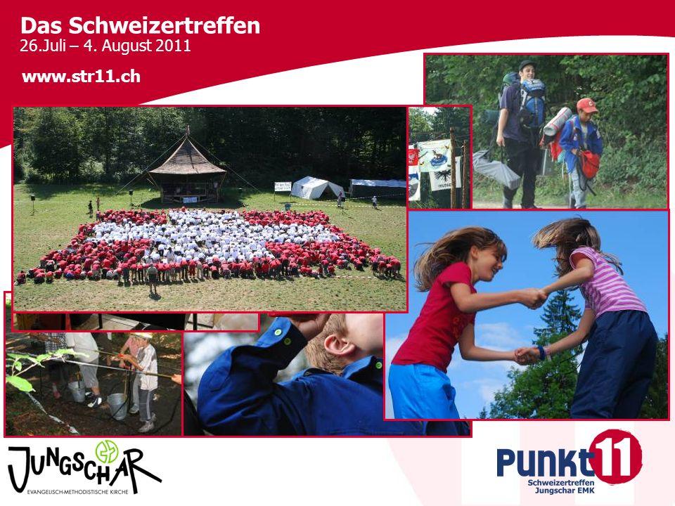 Das Schweizertreffen 26.Juli – 4. August 2011 www.str11.ch
