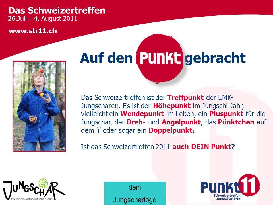 Das Schweizertreffen 26.Juli – 4. August 2011 www.str11.ch Lagerplatz ?