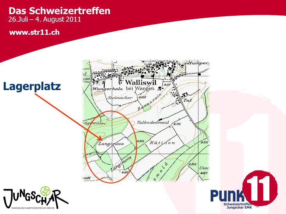 Das Schweizertreffen 26.Juli – 4. August 2011 www.str11.ch Lagerplatz