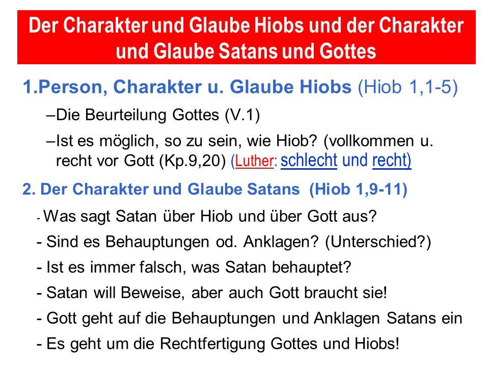 Seite 11 PP_M54.ppt Hiob – Folien Teil 2www.hopeandmore.at Der Charakter und Glaube Hiobs und der Charakter und Glaube Satans und Gottes 1.Person, Cha