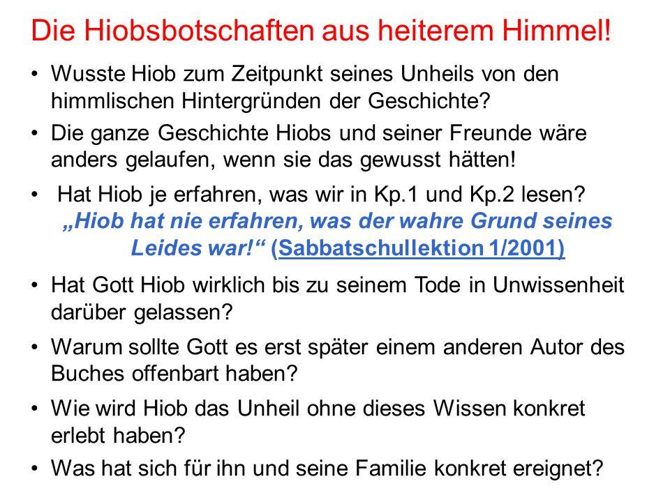 Seite 15 PP_M54.ppt Hiob – Folien Teil 2www.hopeandmore.at Wusste Hiob zum Zeitpunkt seines Unheils von den himmlischen Hintergründen der Geschichte?
